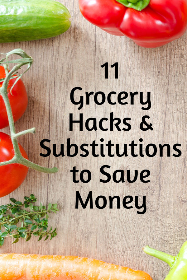 Grocery Hacks & Substitutions to Save Money