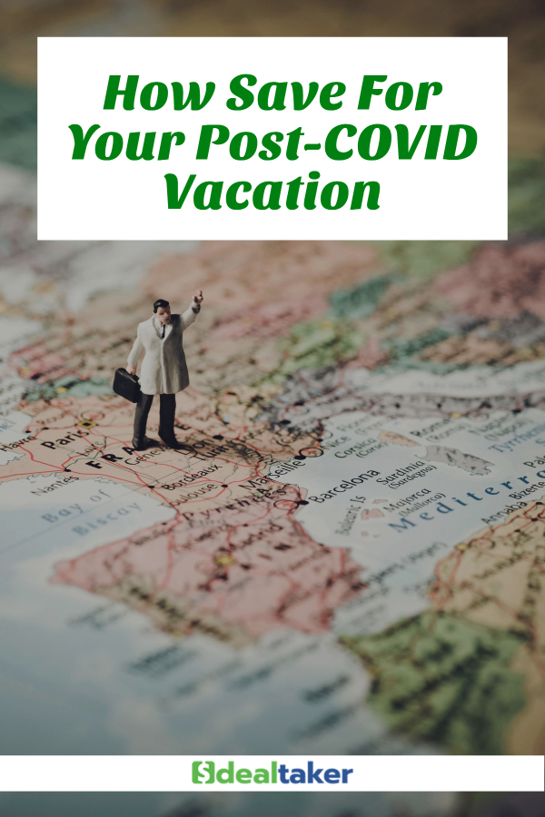 How Save For Your Post-COVID Vacation