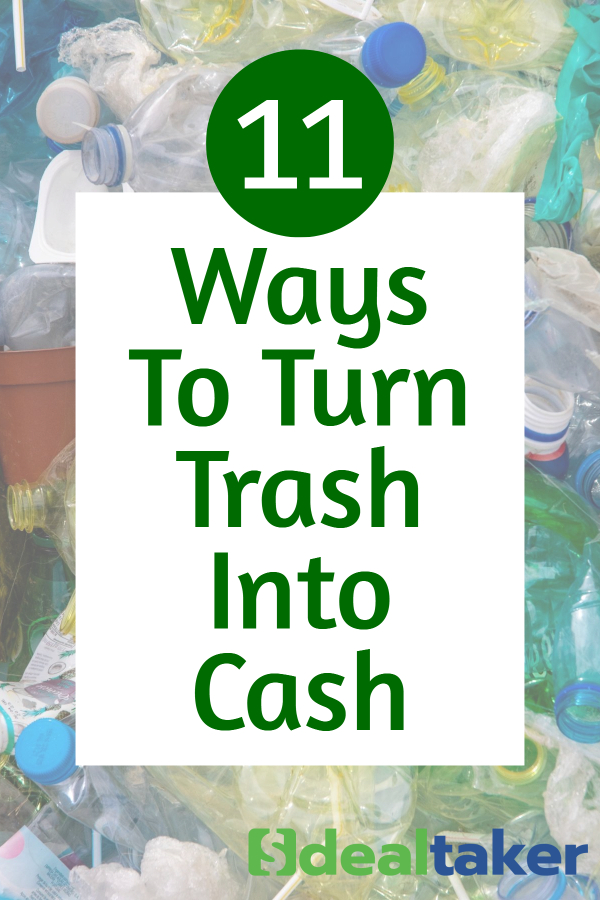 Ways To Turn Trash Into Cash