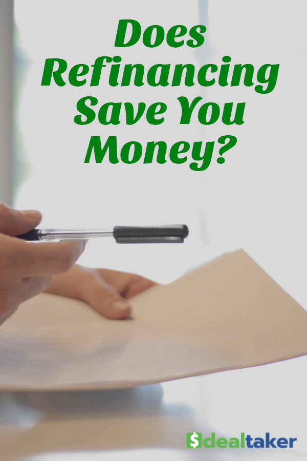 Does Refinancing Save You Money?