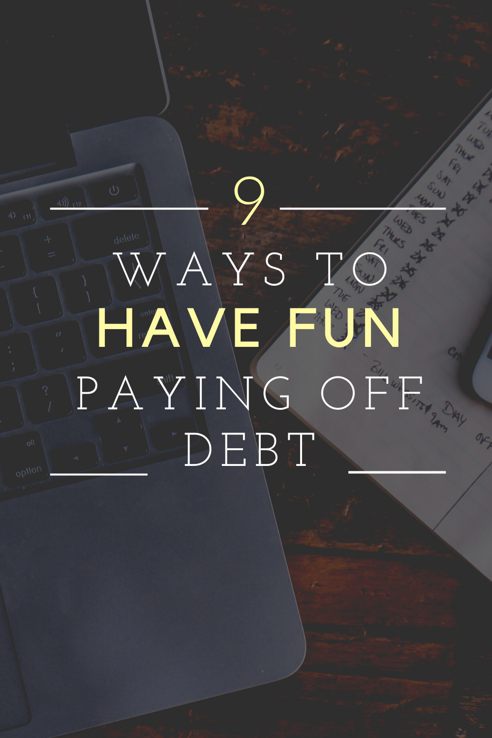 9 Ways To Have Fun Paying Off Debt