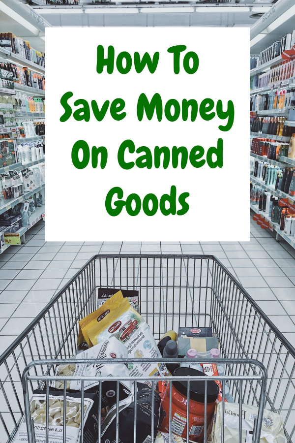 How To Save Money On Canned Goods