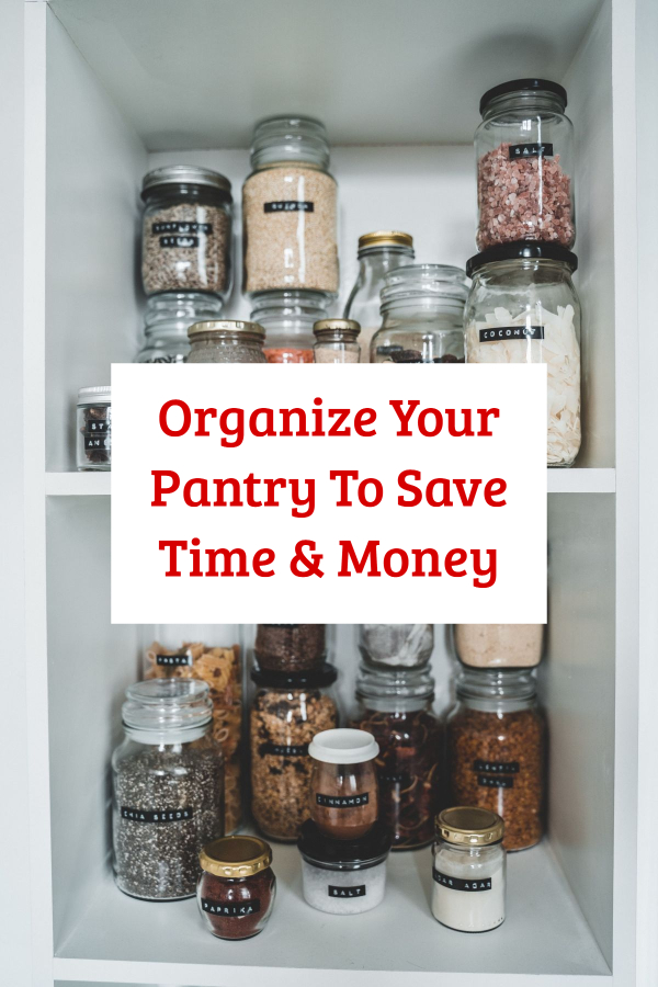 Organize Your Pantry To Save Time & Money